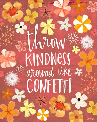 Throw Kindness Like Confetti Art Print by Doucette