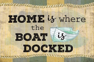 Home is Where the Boat Is Art Print by ND Art & Design