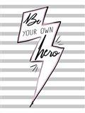 Be Your Own Hero Art Print