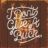 Don't Give a Buck Art Print