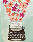 Building My Empire Art Print