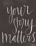 Your Story Matters Art Print