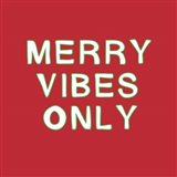 Merry Vibes Only Art Print