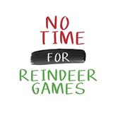 No Time for Reindeer Games Art Print