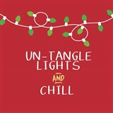 Untangle Lights and Chill Art Print