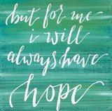 Always Have Hope Art Print