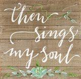 Then Sings My Soul Art Print