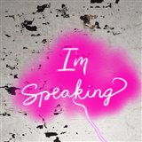 I'm Speaking - Pink Art Print