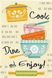 Cook, Dine, and Enjoy! Art Print