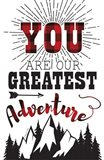 Greatest Adventure Art Print