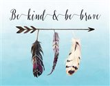 Be Kind and Be Brave Art Print