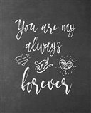 My Always and Forever Art Print