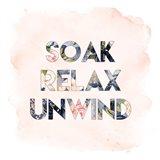 Soak, Relax, Unwind Art Print