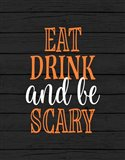 Eat, Drink, Be Scary Art Print