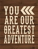 You Are Our Greatest Adventure Art Print
