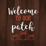 Welcome to Our Patch Art Print
