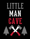 Little Man Cave Lumberjack Art Print