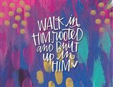 Walk in Him Art Print