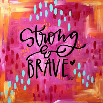 Strong and Brave Art Print by Wieners