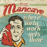 Mancave III - Where Dirty Work Gets Done Art Print