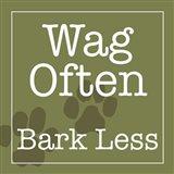 Wag Often Bark Less Art Print