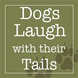 Dogs Laugh with their Tails Art Print