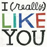 I Really Like You Art Print