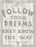 Follow Dreams Driftwood Art Print