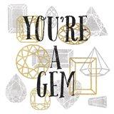 Youre a Gem Art Print