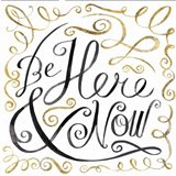 Be Here and Now Art Print