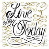 Live for Today Art Print