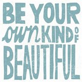 Be Your Own Kind of Beautiful Teal Art Print