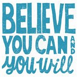 Believe You Can Teal Art Print