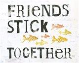 Friends Stick Together Art Print