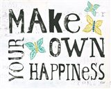 Make Your Own Happiness Art Print