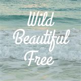 Wild Beautiful Free Art Print