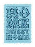 Home Sweet Home Blue Art Print