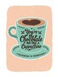 Chocolate on My Cappucino Art Print