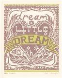 Dream a Little Dream with Me Art Print