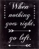 Go Left Art Print