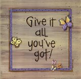 Give It All You've Got Art Print