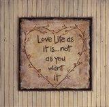 Love Life As It Is Art Print